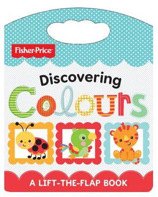 Fisher Price Discovering Colours: Lift and Learn