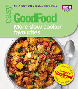 Easy Good Food More Slow Cooker Favourites