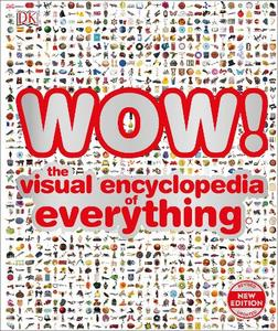 Wow!: The Visual Encyclopedia Of Everything
