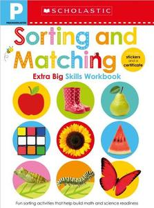 Pre-K Extra Big Skills Workbook: Sorting and Matching (Scholastic Early Learners)