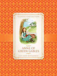 Classic Collection Anne Of Green Gables