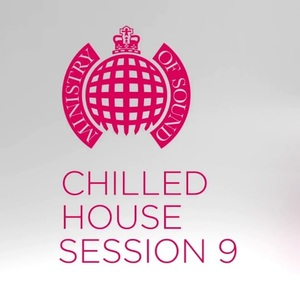 MINISTRY OF SOUND: CHILLED HOUSE SESSION 9