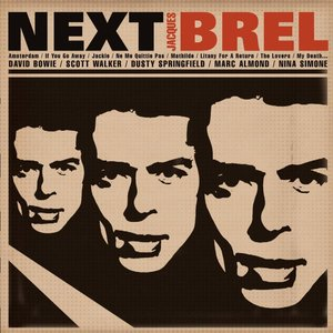 NEXT: TRIBUTE TO JACQUES BREL