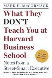 What They Don'T Teach You At Harvard Business Scho