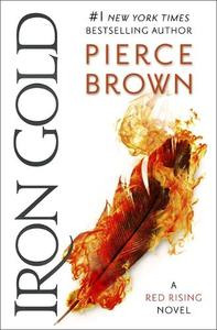 Iron Gold: The explosive new novel in the Red Rising series: Red Rising Series 4