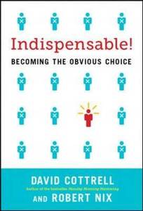 Indispensable Becoming The Obivious Choice