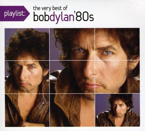 PLAYLIST: THE VERY BEST OF BOB DYLAN 1980'S (DIG)