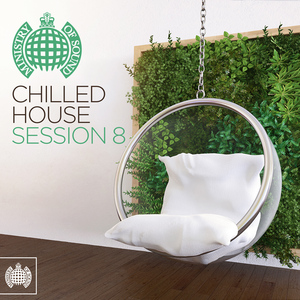 MINISTRY OF SOUND: CHILLED HOUSE SESSION 8