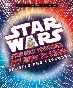 Star Wars Absolutely Everything You Need to Know Updated Edition