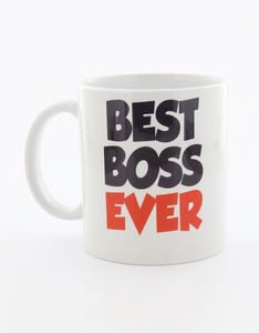 I Want It Now Best Boss Ever Mug