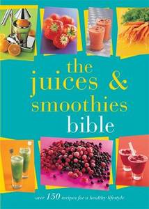 Juices & Smoothies Bible