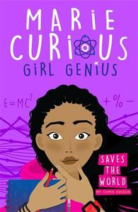 Marie Curious, Girl Genius: Saves The World: Book 1