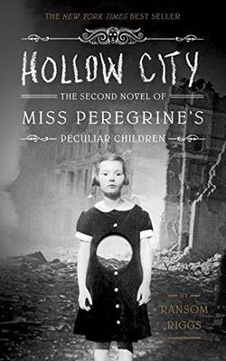 Hollow City: The Second Novel of Miss Peregrine's Children