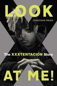 Look At Me! The Xxxtentacion Story