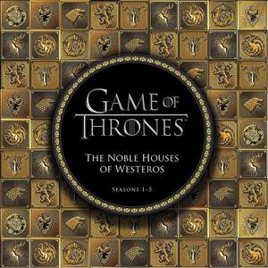 Game Of Thrones The Noble Houses Of Westeros