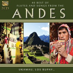 40 BEST FLUTES & SONGS FROM THE ANDES