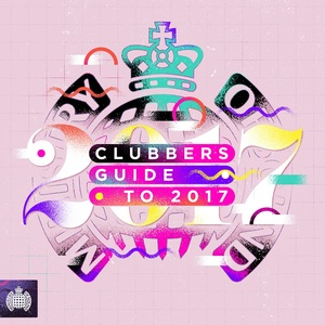 MINISTRY OF SOUND: CLUBBERS GUIDE 2017