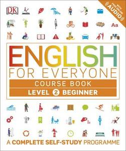 English for Everyone Course Book: A Complete Self-Study Programme: Level 2 : Beginner