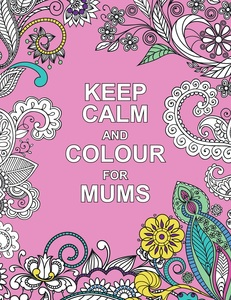 Keep Calm & Colour For Mums