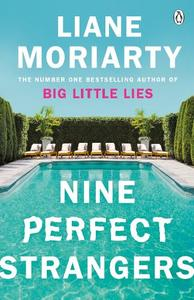 Nine Perfect Strangers: The Number One Sunday Times Bestseller From The Author Of Big Little Lies
