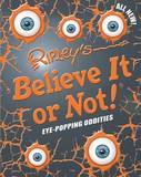 Ripley's Believe it or Not! Eye Popping Oddities