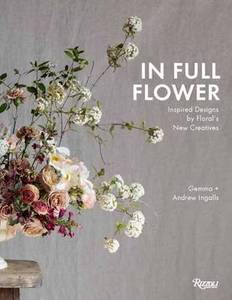 In Full Flower: Inspired Designs by Floral's New Creatives