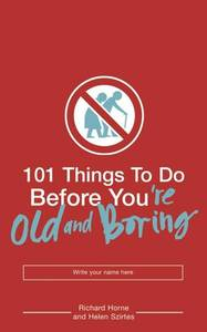 101 Things To Do Before You're Old & Boring