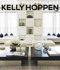 Kelly Hoppen Design Masterclass How To Achieve The Homeof Your Dreams