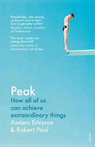 Peak: How All of Us Can Achieve Extraordinary Things