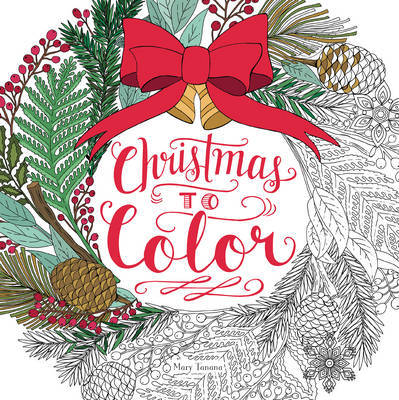 Christmas to Color: 'Tis the Season to be Stress-Free