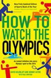 How to Watch the Olympics: An Instant Initiation into Every Sport at Rio: 2016