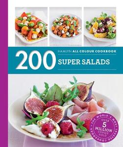 200 Super Salads: Hamlyn All Colour Cookbook