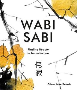 Wabi Sabi: Finding Beauty in Imperfection