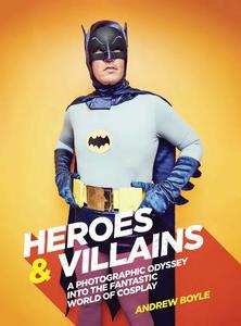Villains: A photographic odyssey into the fantastic world of cosplay