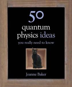 50 Quantum Physics Ideas You Need To Know