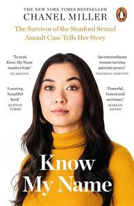 Know My Name The Survivor Of The Stanford Sexual Assault Case Tells Her Story