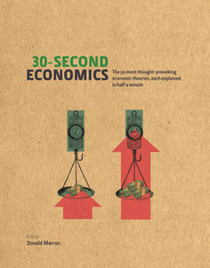 30-Second Economics: The 50 most thought-provoking economic theories