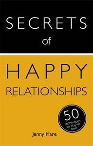Secrets Of Happy Relationships 50 Strategies To Stay Inlove Teach Yourself