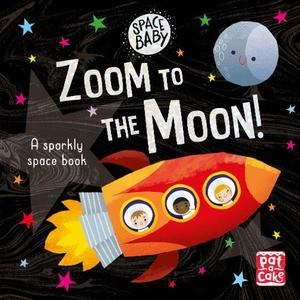 Space Baby: Zoom to the Moon!: A first shiny space adventure book