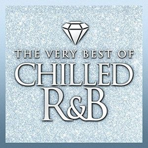 CHILLED R&B THE VERY BEST OF