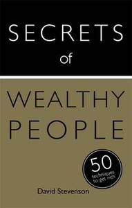 Secrets Of Wealthy People 50 Strategies To Get Rich