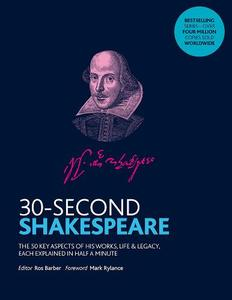 30-SECOND SHAKESPEARE: THE 50 KEY ASPECTS OF HIS WORKS AND LEGACY