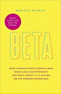 Beta: Quiet Girls Can Run the World: There is More Than One Way to be the Boss
