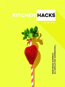 Kitchen Hacks: Uncommon Solutions to Common Problems