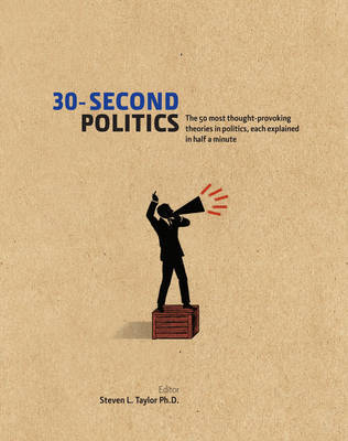 30-Second Politics: The 50 Most Thought-provoking Theories in Politics