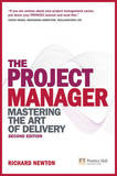 The Project Manager: Mastering the Art of Delivery