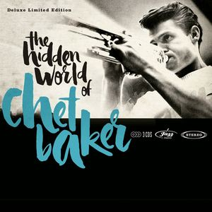 The Hidden World Of Chet Baker