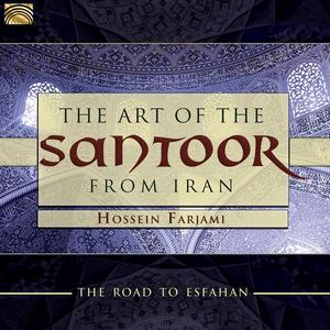 ART OF THE SANTOOR FROM IRAN - ROAD TO ESFAHAN