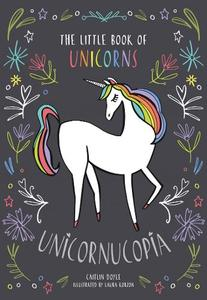Unicornucopia: The Little Book of Unicorns