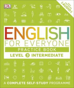 English for Everyone Practice Book: A Complete Self-Study Programme: Level 3 : Intermediate